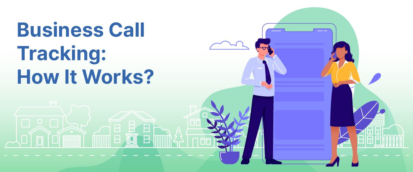 Business call tracking: how it works